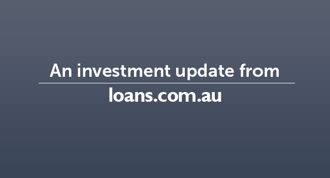 Investment update from loans.com.au